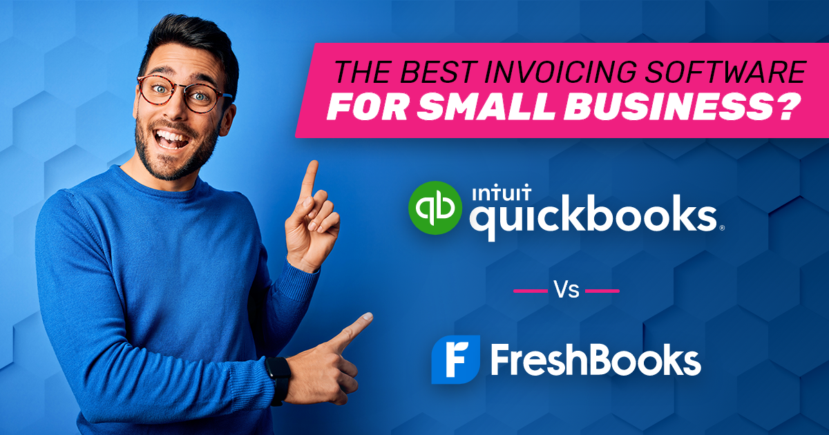 Quickbooks vs. Freshbooks: Which is the Best Invoicing Software For Small Business?
